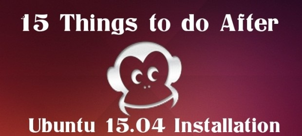 15 أشياء عليك القيام بها بعد تثبيت أوبونتو 15.04 لسطح المكتب