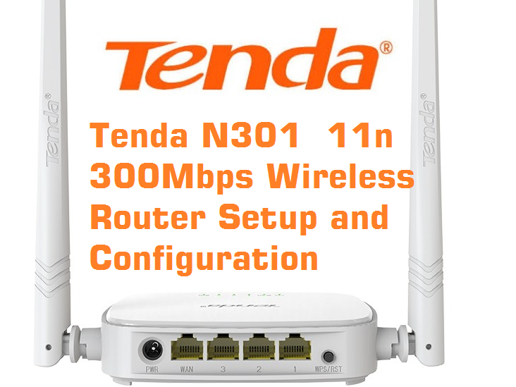 Tenda N301 300Mbps Wireless Router الاعداد والتكوين لراوتر تيندا شرح بالصور